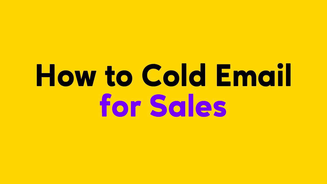 How to Cold Email for Sales