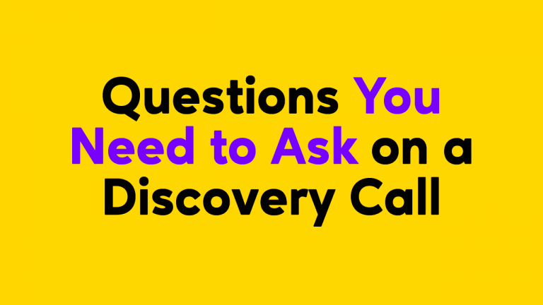 Questions You Need to Ask on a Sales Discovery Call